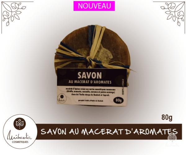 SAVON AU MACERAT D'AROMATES 80g | Mihanta Cosmetiques